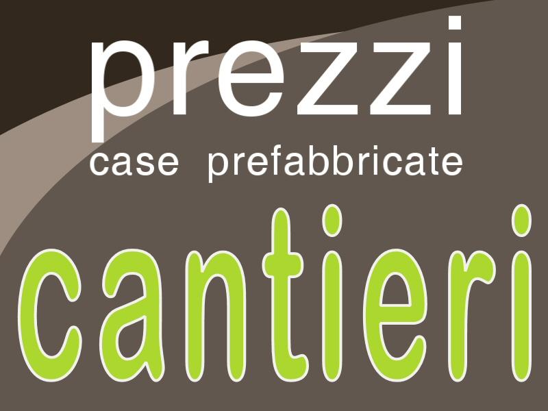 Case prefabbricate prezzi case in legno case ecologiche for Case ecologiche costi